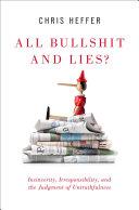 All Bullshit and Lies?