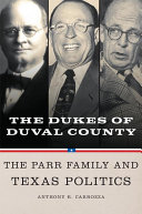 Dukes of Duval County: The Parr Family and Texas Politics