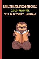 Supercalifragilisticexpialidocious Cloud Watcher Self Discovery Journal