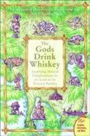 The Gods Drink Whiskey