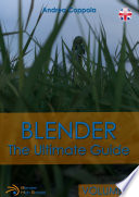 Blender The Ultimate Guide Volume 1