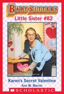 Karen's Secret Valentine (Baby-Sitters Little Sister #82)