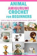 Animal Amigurumi Crochet for Beginners