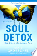 """""""Soul Detox Participant's Guide: Clean Living in a Contaminated World"""" by Craig Groeschel"""