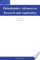Phthalimides: Advances in Research and Application: 2011 Edition