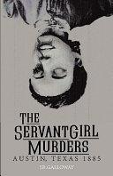 The Servant Girl Murders