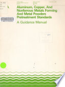 Guidance Manual for Aluminum  Copper  and Nonferrous Metals Forming and Metal Powders Pretreatment Standards Book