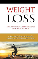 WEIGHT LOSS   Lose Weight Fast  Live Fit and Healthy  Look and Feel Fantastic