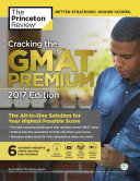 Cracking the GMAT Premium Edition with 6 Computer Adaptive Practice Tests  2017