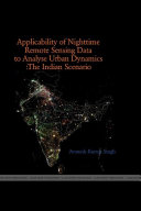 The Applicability of Night Time Remote Sensing Data in Indian Context to Analyze Urban Dynamics