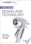 My Revision Notes  WJEC GCSE Design and Technology