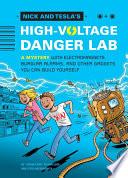 Nick and Tesla s High Voltage Danger Lab