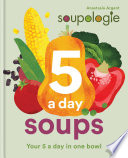 Soupologie 5 a day Soups