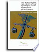 The Human Rights Ethical And Moral Dimensions Of Health Care