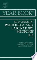 Year Book of Pathology and Laboratory Medicine 2013,