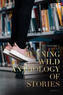 Running Wild Anthology of Stories  Volume 4 Book 2