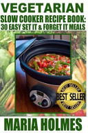 Vegetarian Slow Cooker Recipe Book