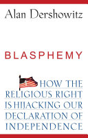 Blasphemy: How the Religious Right is Hijacking the ...