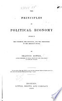 The Principles of Political Economy Applied to the Condition, the Resources, and the Institutions of the American People