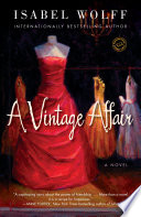 """""""A Vintage Affair: A Novel"""" by Isabel Wolff"""
