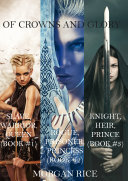 Of Crowns and Glory  Slave  Warrior  Queen  Rogue  Prisoner  Princess and Knight  Heir  Prince  Books 1  2 and 3
