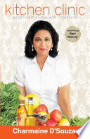 """Kitchen Clinic: Good Health Always With Charmaine"" by Charmaine D'Souza"