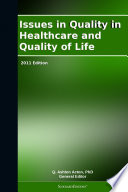 Issues In Quality In Healthcare And Quality Of Life 2011 Edition