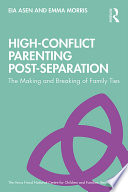 High Conflict Parenting Post Separation
