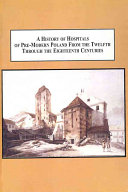 Pdf A History of Hospitals of Pre-modern Poland from the Twelfth Through the Eighteenth Centuries