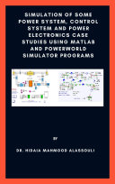Simulation of Some Power System  Control System and Power Electronics Case Studies Using Matlab and PowerWorld Simulator Programs