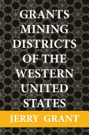 Grants Mining Districts of the Western United States [Pdf/ePub] eBook