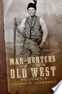 Man Hunters of the Old West  Volume 2