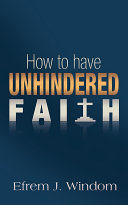 How To Have Unhindered Faith
