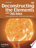Deconstructing the Elements with 3ds Max