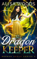 My Dragon Keeper (Broken Souls 2) Pdf/ePub eBook