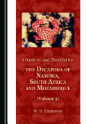 A Guide to, and Checklist for, the Decapoda of Namibia, South Africa and Mozambique (Volume 3)
