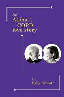 An Alpha 1 COPD Love Story