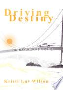 Driving Destiny