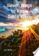 Seven Ways to Know God   s Voice