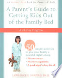 A Parent S Guide To Getting Kids Out Of The Family Bed Book PDF