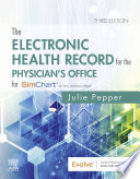 """""""The Electronic Health Record for the Physician's Office E-Book: For SimChart for the Medical Office"""" by Julie Pepper"""