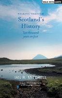 Walking Through Scotland s History Book PDF