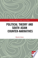 Political Theory and South Asian Counter-Narratives