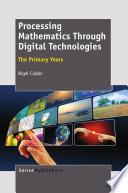 Processing Mathematics Through Digital Technologies Book PDF