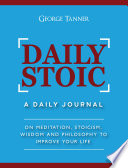 Daily Stoic  A Daily Journal On Meditation  Stoicism  Wisdom and Philosophy to Improve Your Life