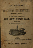 An Account of the Procession, Illuminations, Mayor's Ball,&c.&c., at the Opening Ceremony of the New Town Hall, Bradford, on Tuesday, September 9th, 1873