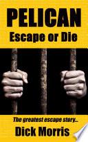 Pelican   Escape or Die Book