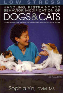 Low Stress Handling  Restraint and Behavior Modification of Dogs and Cats