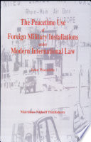 The Peacetime Use Of Foreign Military Installations Under Modern International Law