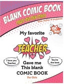 Blank Comic Book   My Favorite Teacher Gave Me This Blank Comic Book  Awesome Birthday Gift Book for Girls